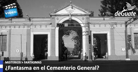 Fantasma Cementerio General Guatemala
