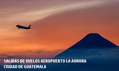 Salidas de vuelos desde Aeropuerto La Aurora, Ciudad de Guatemala
