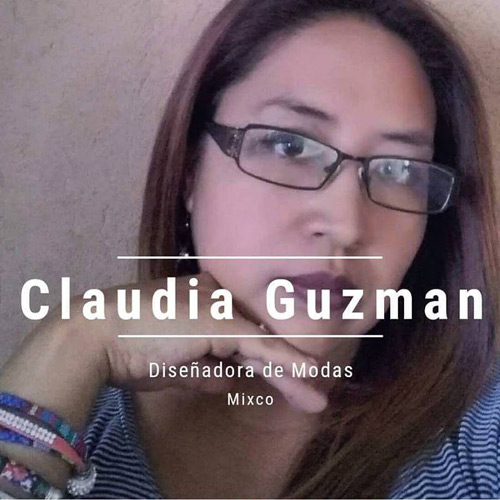 Claudia Guzman - Diseñadora de modas guatemalteca