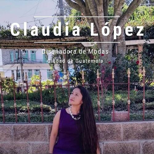 Claudia Lopez - Diseñadora de modas guatemalteca