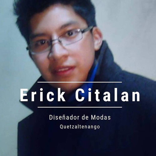 Erick Citalan - Diseñador de modas guatemalteco
