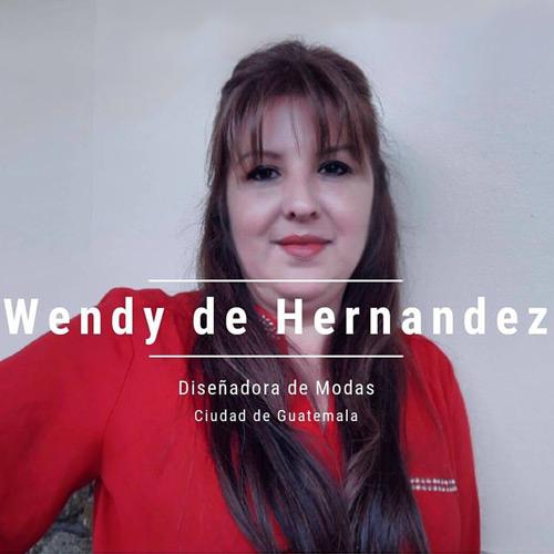 Wendy de Hernandez - Diseñadora de modas guatemalteca