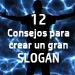 12 Consejos para un slogan exitoso