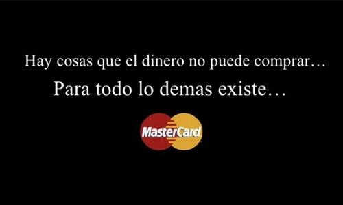 Slogan MasterCard: Hay cosas que el dinero no puede comprar...