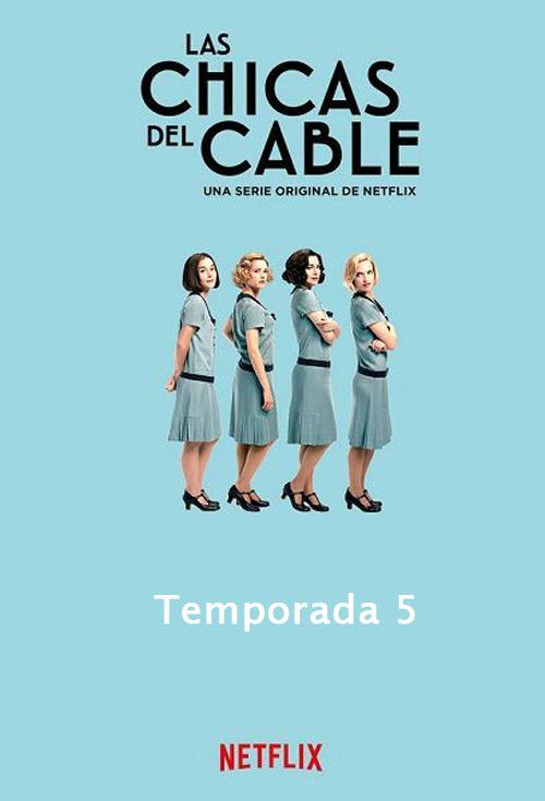 Las Chicas del Cable - Temporada 5