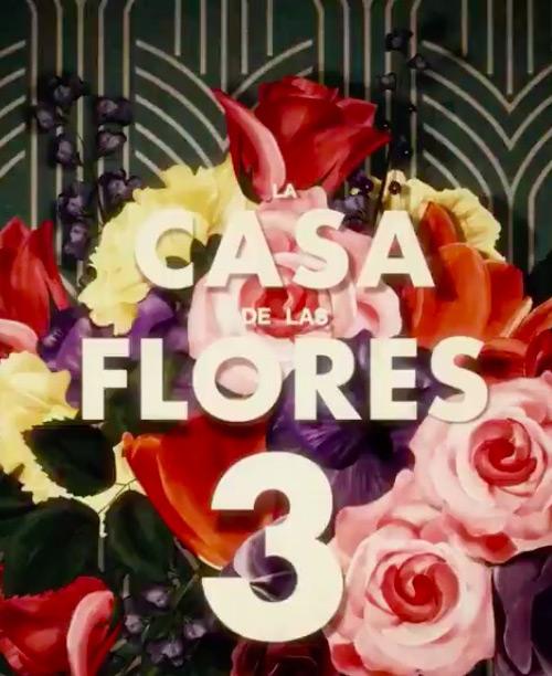 La Casa de las Flores - Temporada 3