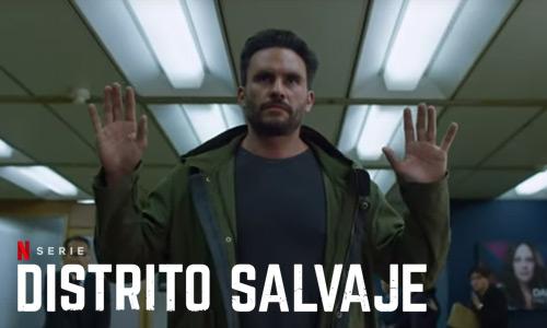 Distrito Salvaje temporada 3 por Netflix