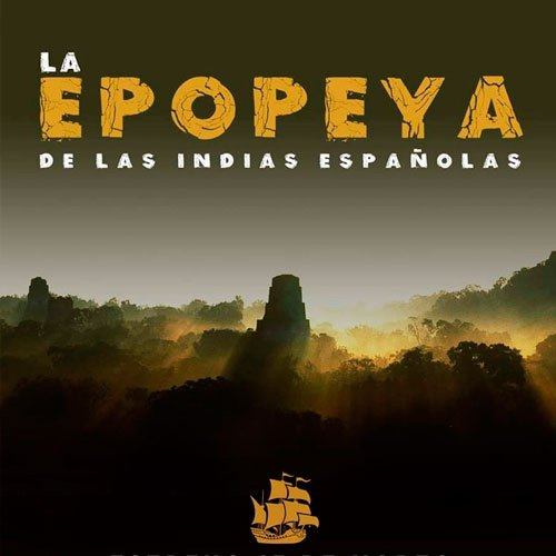 https://www.deguate.com/artman/uploads/59/La-epopeya-de-las-indias-espa_olas.jpg